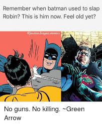 Batman And Robin Slap Meme - remember when batman used to slap robin this is him now feel old