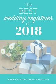 wedding regestries the best wedding registries in 2018 the budget savvy