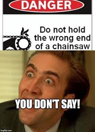 Chainsaw Meme - chainsaw imgflip
