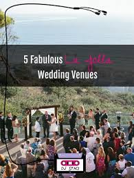 la jolla wedding venues 5 fabulous la jolla wedding venues san diego dj photo booth