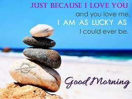 Just Because I Love You Quotes by Good Morning With I Love You Images I Love You Good Morning