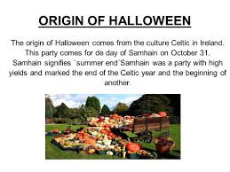 origin of halloween the origin of halloween comes from the culture