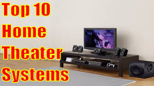 best home theater sound system best home theater systems top 10 home theater systems of 2017