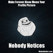Meme Make Your Own - make forever alone meme your profile picture create your own meme