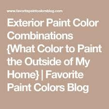 best 25 exterior paint combinations ideas on pinterest exterior