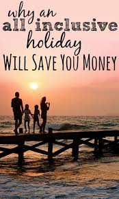 why an all inclusive will save you money