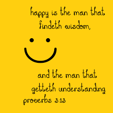 bible verse proverbs 3 13 happy man findeth wisdom