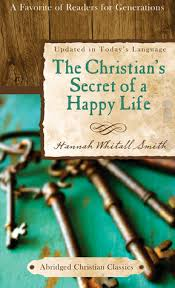 The God Of All Comfort Hannah Whitall Smith The Christian U0027s Secret Of A Happy Life By Hannah Whitall Smith