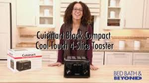 Cuisinart Toaster 4 Slice Cuisinart Black Compact Cool Touch 4 Slice Toaster Bed Bath