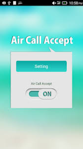 air call accept apk app air call accept reject apk for windows phone android