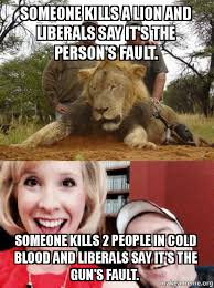 Blood Meme - someone kills a lion and liberals say it s the person s fault
