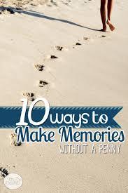10 ways to make memories parents activities and making memories