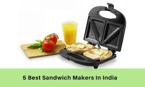 Toaster India 5 Best Sandwich Maker Price List In India In 2017 Buying Guide