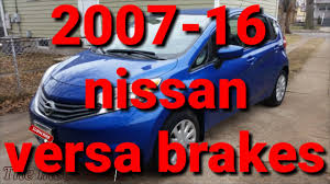 old nissan versa nissan versa note front brakes youtube