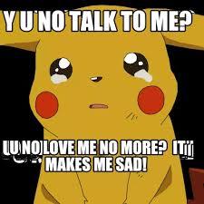 Meme Generator Y U No - meme creator y u no talk to me u no love me no more it makes me