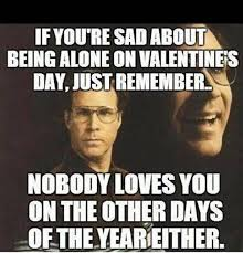 Single People Meme - what are single people doing on valentine s day 2018 quora