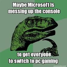 Meme Generator Pc - meme maker maybe microsoft is messing up the console to get