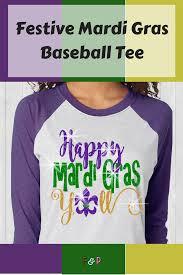 mardi gras tees what a and festive mardi gras mardigras baseballtee ad