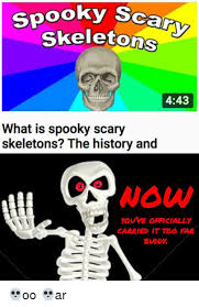 Spooky Scary Skeletons Meme - spooky sca skeletons 443 what is spooky scary skeletons the history