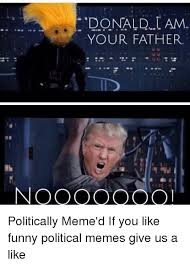 Funny Political Memes - 25 best memes about funny political memes funny political memes