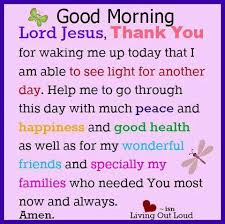 morning prayer for today morning lord jesus thank you for