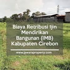 biaya membuat gambar imb biaya retribusi ijin mendirikan bangunan imb kabupaten cirebon