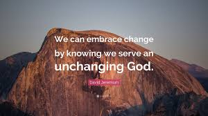 quote change embrace david jeremiah quote u201cwe can embrace change by knowing we serve