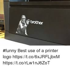 Printer Meme - brother funny best use of a printer logo httpstco6xjrfljbxm
