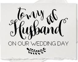 For My Husband On Our I Love My Husband