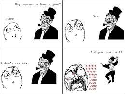Really Funny Meme Comics - hey son wanna hear a joke trollface rage face troll dad