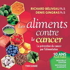 cuisiner avec les aliments contre le cancer pdf 15 aliments pour prévenir le cancer le journal de montréal