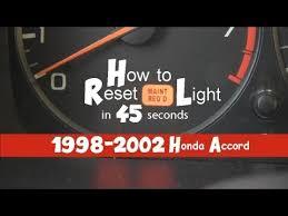 reset maintenance light honda accord how to turn off reset maintenance required light in 45 seconds 1998