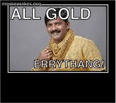 Gold Memes - solid gold meme maker make a meme online