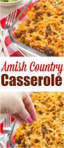 best 25 amish recipes ideas on pinterest ground beef casserole