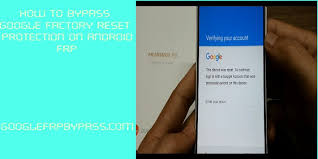 guide on factory reset protection on android how to bypass frp - On Android