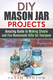 buy mason jar gifts the ultimate guide for making amazing diy