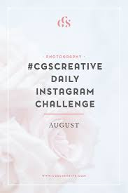 Challenge Instagram The Cgscreative August Photo Challenge An Easy Way To