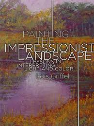 Light And Landscape - painting the impressionist landscape lessons in interpreting