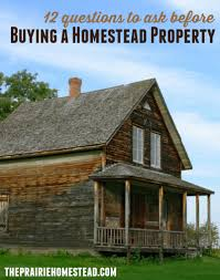 12 questions to ask before buying homestead property u2022 the prairie