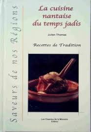 cuisine nantaise livrenpoche la cuisine nantaise du temps jadis julien livre