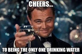 Drinking Water Meme - leonardo dicaprio cheers meme imgflip
