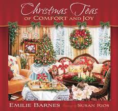 christmas tea party christmas teas of comfort and emilie barnes susan rios