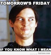 Its Friday Memes 18 - its friday 皓 funny images pictures photos pics videos and jokes