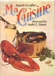 cuisine escoffier ma cuisine by auguste escoffier 1965 the cook s bookcase
