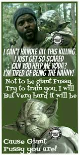 Tyreese Walking Dead Meme - the walking dead memes tyreese yoda tyreese sasha pinterest