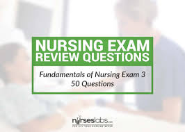 fundamentals of nursing exam 3 50 items u2022 nurseslabs