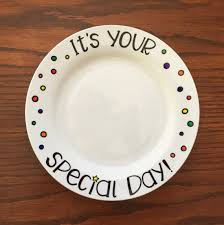 it s your special day plate it s your special day plate birthday plate special