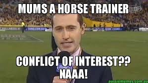 Trainer Meme - mums a horse trainer conflict of interest naaa tom waterhouse