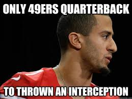 Kaepernick Meme - yeah coach i got it don t throw another interception i m trying to