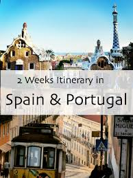 2 weeks itinerary in spain portugal antevasin